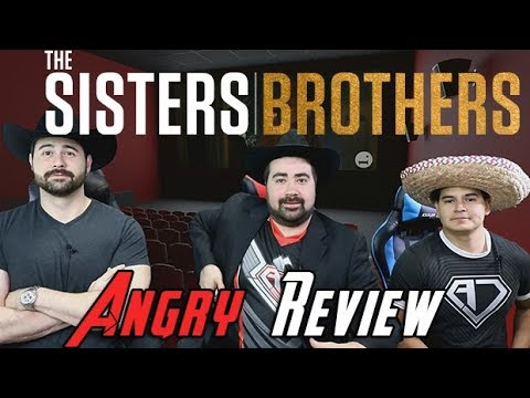 The Sisters Brothers Angry Movie Review