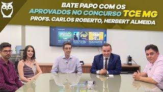Bate Papo com os Aprovados no Concurso TCE MG - Profs. Carlos Roberto, Herbert Almeida