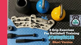 8 Grip Exercises for Kettlebell Training