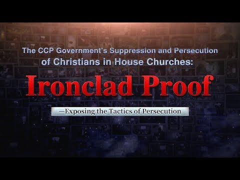 The CCP Government's Suppression and Persecution of Christians in House Churches: Ironclad Proof