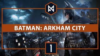 [TWITCH VOD] - Batman: Arkham City - Part 1 - [BLIND PLAYTHROUGH]