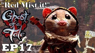 """Let's Play: Ghost of a Tale - Ep17 """"Red Mist it!"""" (Full Release)"""