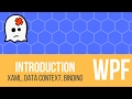 WPF Tutorial - Introduction In 30 Minutes (Binding, XAML & Data Context)