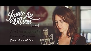 Jamie Lin Wilson - Yours And Mine