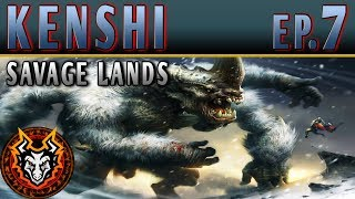 Kenshi Savage Lands - EP7 - THE HAUNTING BEAST