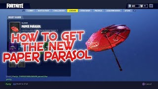 HOW TO GET THE *NEW* PAPER PARASOL UMBRELLA| Fortnite: Battle Royale