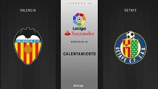 Calentamiento Valencia vs Getafe