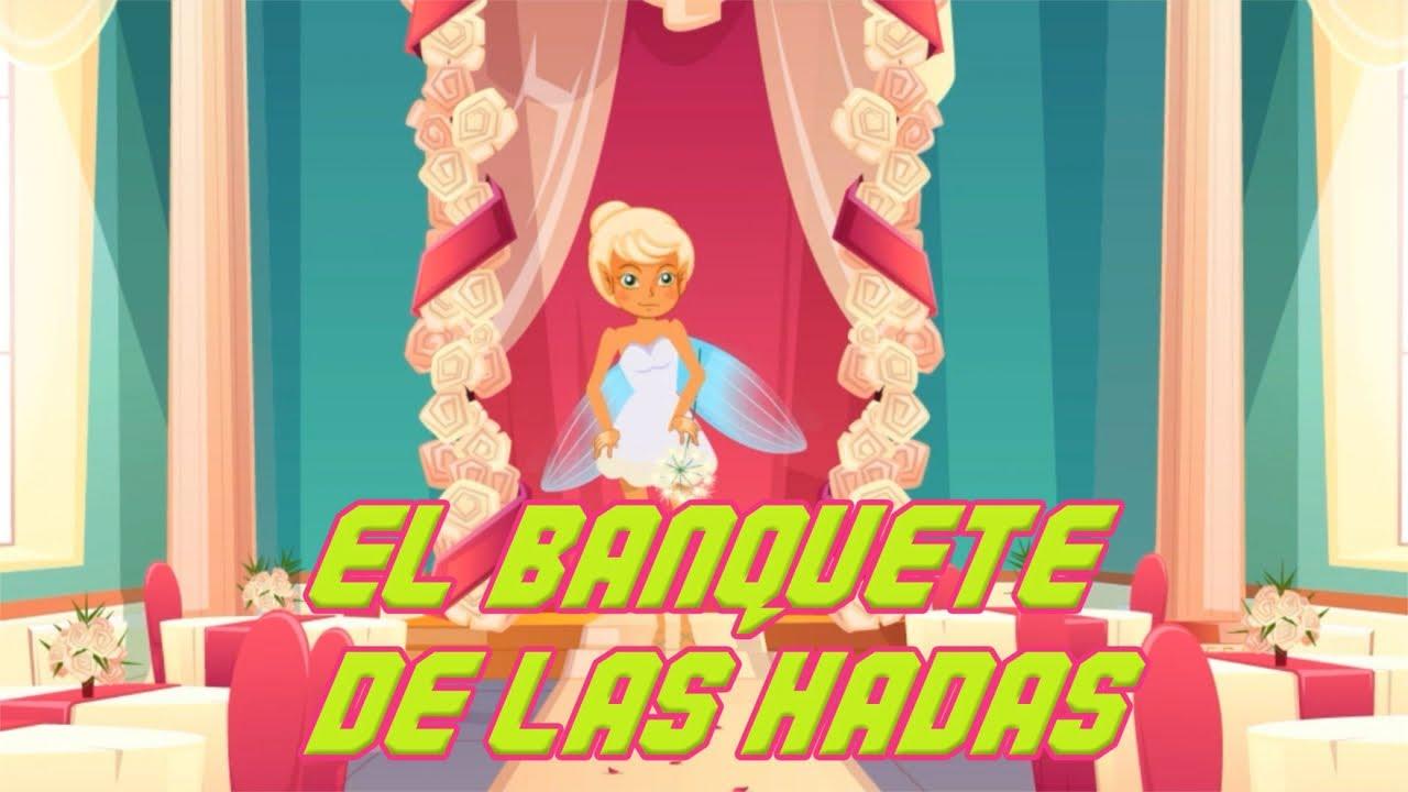 El Banquete De Las Hadas - Canti Rondas | Canciones Infantiles