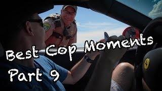 Best Cop Moments - Part 9
