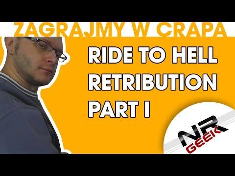 Zagrajmy w crapa #35 - Ride To Hell - Retribution Część 1