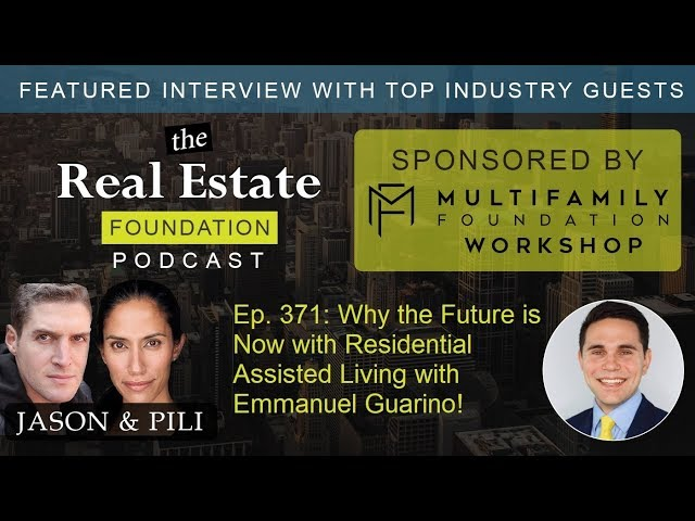 Ep. 371: Why the Future is Now with Residential Assisted Living with Emmanuel Guarino!