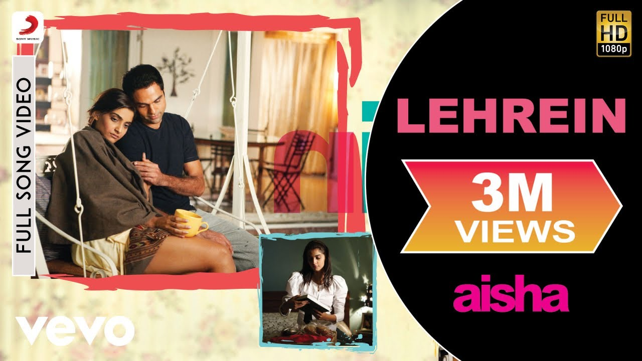 Download Lehrein Best Video - Aisha|Sonam Kapoor|Abhay Deol|Javed Akhtar|Amit Trivedi|Anusha Mani