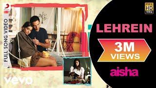 Lehrein (Full Video Song) | Aisha (2010)