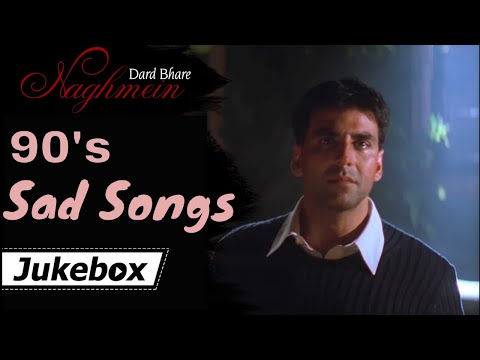 Best Of 90's Sad Songs JUKEBOX (HD) - Dard Bhare Naghmein - Evergreen Hindi 90's Romantic Songs