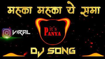 Mehka Mehka Ye Sama Remix | मेहका मेहका ये समा | its Panya