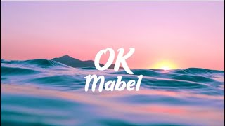 Mabel - OK Lyrics Anxiety Anthem
