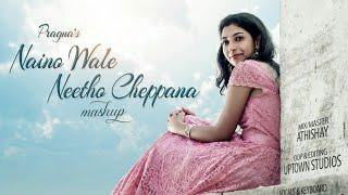 Nainowale Ne-Neetho Cheppana-Mashup 🎶😇