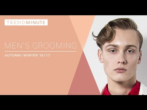 Trend Minute: London A/W 16/17 Men's Grooming
