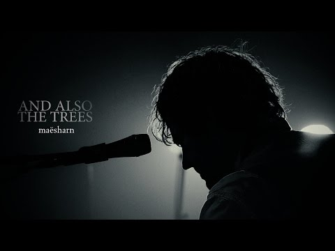 AND ALSO THE TREES - Maësharn (official 'FD' live documentary)