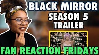 Black Mirror Season 5 Trailer Reaction & Review | Fan Reaction Fridays