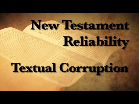2. The Reliability of the New Testament (Textual Corruption)