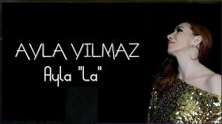 Ayla / Yanmasam  (La)