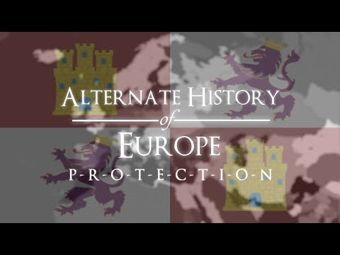 "Alternate History of Europe - Episode II: ""Protection"""