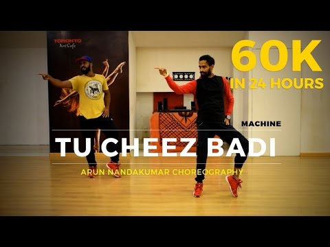 Tu Cheez Badi Hai Mast | Arun Nandakumar Choreography | Machine