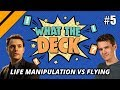 What The Deck w/ Brian Kibler on M20 | Ep 5: Life Manipulation vs Flying | MTGA