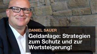 Sichere Geldanlage durch Sachwerte - Das Interview mit Daniel Sauer