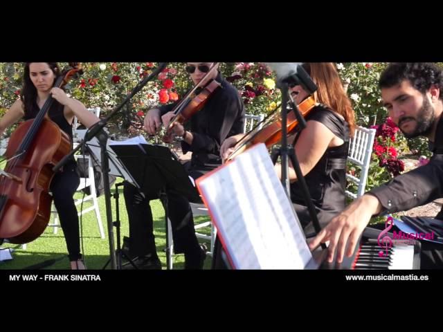 MY WAY - FRANK SINATRA piano trio de cuerda tenor BODAS MURCIA ALICANTE