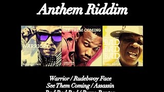 Anthem Riddim_Burro Banton, Rudebwoy Face, Assassin a.k.a. Agent Sasco. Produced by Yard Beat
