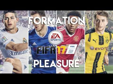 Formation - Pleasure (FIFA 17 Soundtrack)
