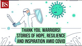 Thank you, warriors! Stories of hope, resilience and inspiration amid Covid