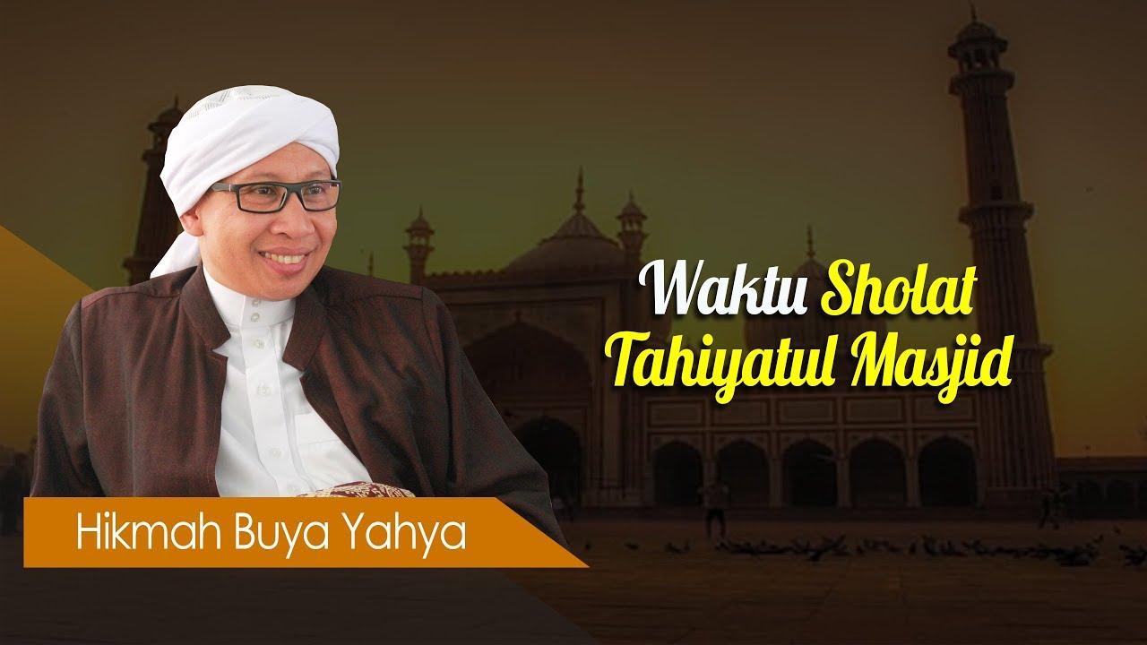 Waktu Sholat Tahiyatul Masjid Hikmah Buya Yahya Youtube