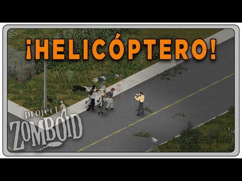 "PROJECT ZOMBOID (Build 37.3) #05 ""¡Helicóptero!"" 