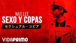 Nas Lee - Sexo y Copas 🍸 [Official Video]