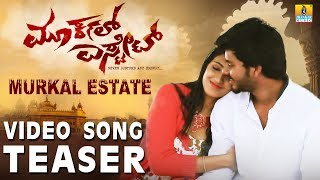 Murkal Estate Song Teaser | New Kannada Movie 2018 | Praveen | Prakruthy