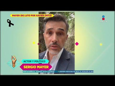 Sergio Mayer confirma el fallecimiento de su amigo Xavier Ortiz | De Primera Mano