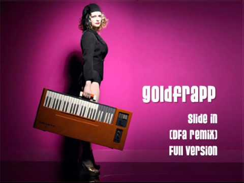 Goldfrapp - Slide In - (Full DFA Remix).wmv