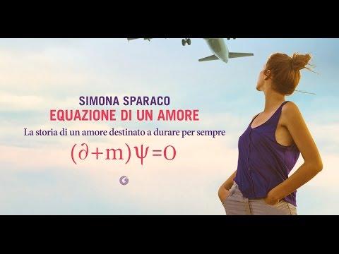 Equazione Di Un Amore Di Simona Sparaco Booktrailer Ufficiale