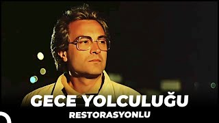 Gece Yolculuğu -  Türk Filmi (Restorasyonlu)