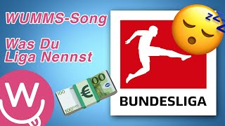 WUMMS-Song: Was Du Liga Nennst (jugendfreie Version)