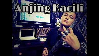 ANJING KACILI (cover)