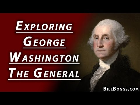 Exploring George Washington - The General - with Bill Boggs