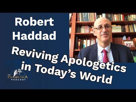 Robert Haddad: Reviving Apologetics in Today's World
