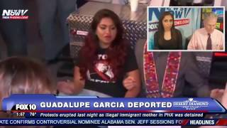 FNN: Protests Erupt as Illegal Immigrant Mother Guadalupe Garcia Deported to Mexico - 7 ARRESTED