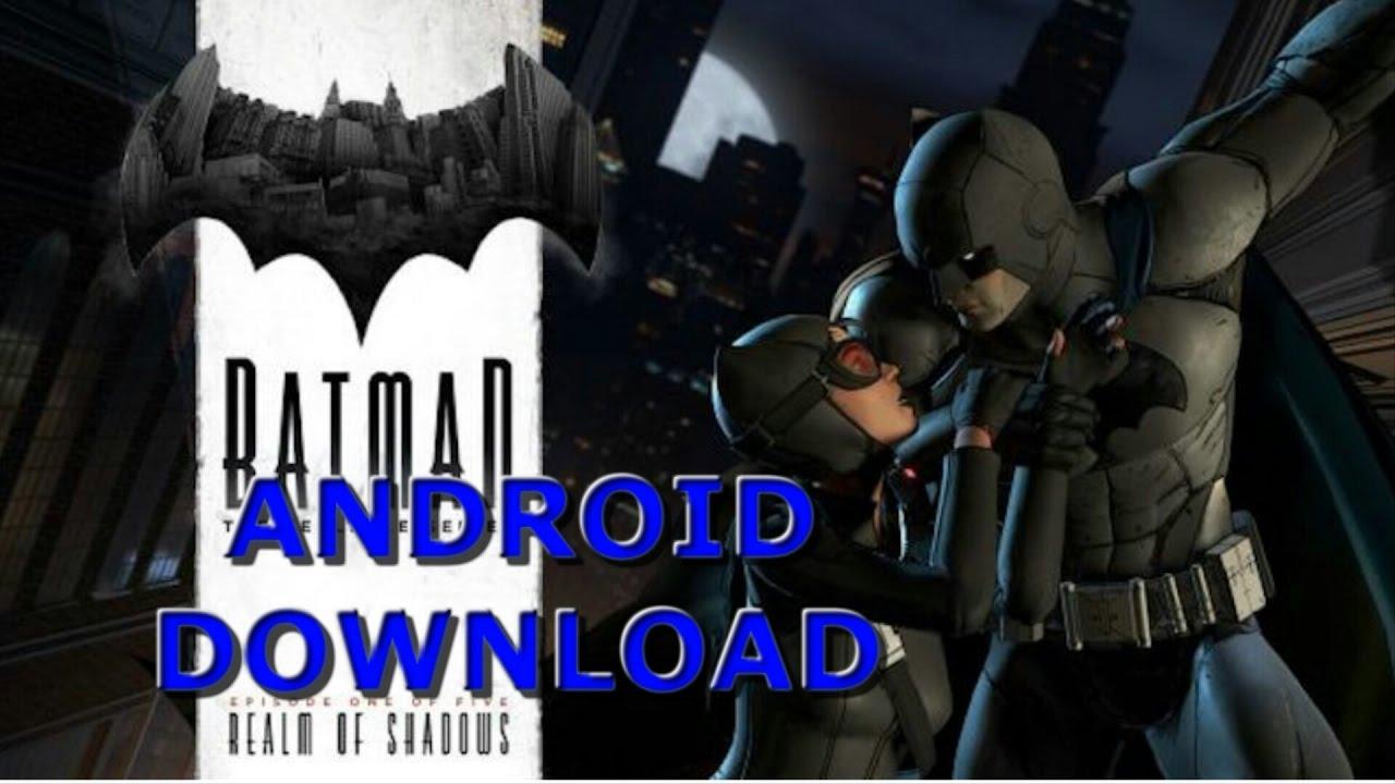 Batman the telltale series скачать на андроид бесплатно.