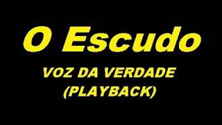 O Escudo - Voz da Verdade ( Playback Legendado )