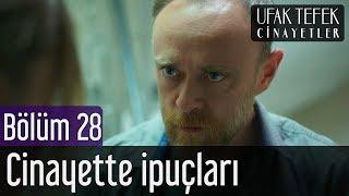 Ufak Tefek Cinayetler 28. Bölüm - Cinayette İpuçları